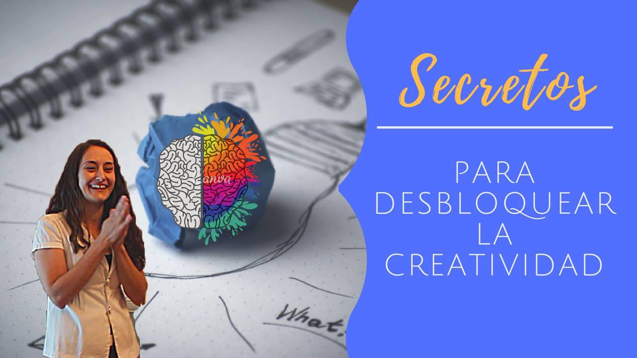 Secretos para desbloquear la creatividad